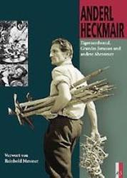 Eigernordwand, Grandes Jorasses und andere Abenteuer - Anderl Heckmair (ISBN: 9783905111385)