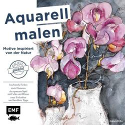 Aquarell malen - Motive inspiriert von der Natur (ISBN: 9783863555061)