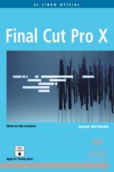 Final Cut Pro X - Diana Weynand, Ana Belén Rubio Orraca (ISBN: 9788441531161)