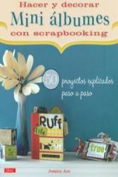 Hacer y decorar mini álbumes con scrapbooking - Jessica Acs, Ana María Aznar (ISBN: 9788498742497)