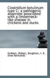 Clostridium Botulinum Type C - Graham, Robert (ISBN: 9781113145444)
