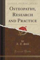 Osteopathy, Research and Practice (Classic Reprint) - A T Still (ISBN: 9781440038914)