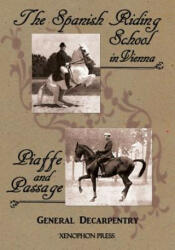 spanish Riding School' and 'piaffe and Passage' by Decarpentry - General Albert Decarpentry (ISBN: 9780933316317)