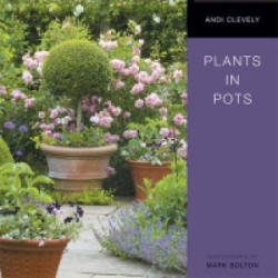 Plants in Pots - Andi Clevely (ISBN: 9780711227491)