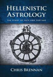 Hellenistic Astrology - Chris Brennan (ISBN: 9780998588902)