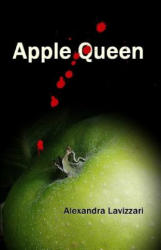 Apple Queen - Alexandra Lavizzari, David Hill (ISBN: 9781514341759)