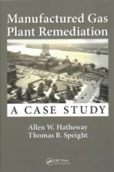 Manufactured Gas Plant Remediation - Allen W. Hatheway, Thomas B. Speight (ISBN: 9781498796835)