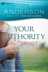 Your Authority in Christ: Overcome Strongholds in Your Life (ISBN: 9780764217043)