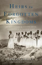 Heirs to Forgotten Kingdoms - Gerard Russell (ISBN: 9780465049912)