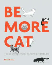 Be More Cat (ISBN: 9781849499521)