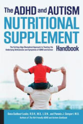 The ADHD and Autism Nutritional Supplement Handbook: The Cutting-Edge Biomedical Approach to Treating the Underlying Deficiencies and Symptoms of ADH (ISBN: 9781592337569)