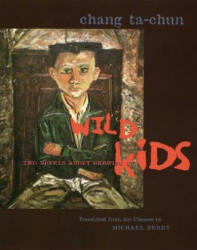 Wild Kids - Chang Ta-Chun (ISBN: 9780231120975)