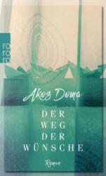 Der Weg der Wünsche - Akos Doma (ISBN: 9783499272592)