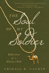 The Soul of My Soldier - Abigail B. Calkin (ISBN: 9781942672944)