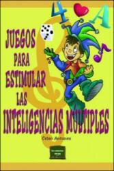 Juegos para estimular las inteligencias múltiples - Celso A. Antunes, Alberto Villalba Rodríguez (ISBN: 9788427714106)