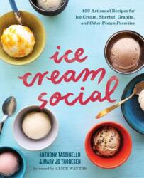 Ice Cream Social - Anthony Tassinello, Mary Jo Thoresen, Alice Waters, Kelly Ishikawa, Rod Hipskind (ISBN: 9781943451302)