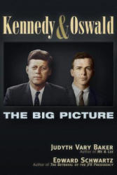 Kennedy and Oswald: The Big Picture (ISBN: 9781634240963)