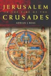 Jerusalem in the Time of the Crusades (ISBN: 9780415488754)