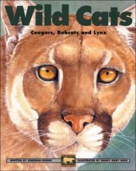 Wild Cats: Cougars, Bobcats and Lynx - Deborah Hodge, Nancy Gray Ogle (ISBN: 9781550743579)
