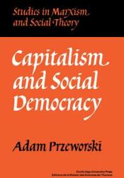Capitalism and Social Democracy (ISBN: 9780521336567)