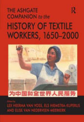 Ashgate Companion to the History of Textile Workers, 1650-2000 (ISBN: 9780754664284)