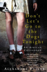 Don't Let's Go to the Dogs Tonight - Alexandra Fuller (2003)