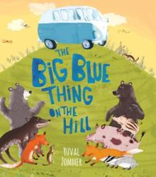 The Big Blue Thing on the Hill (ISBN: 9780763674038)