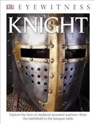 DK Eyewitness Books: Knight (ISBN: 9781465435743)