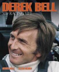 Derek Bell - My Racing Life (ISBN: 9780992820992)
