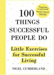 100 Things Successful People Do: Little Exercises for Successful Living (ISBN: 9781857886627)