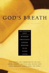 God's Breath: Sacred Scriptures of the World -- The Essential Texts of Buddhism, Christianity, Judaism, Islam, Hinduism, Suf (ISBN: 9781569246184)