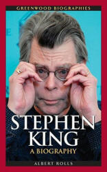 Stephen King: A Biography (ISBN: 9780313345722)