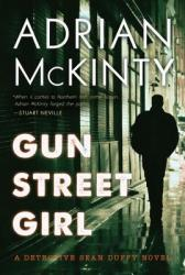 Gun Street Girl: A Detective Sean Duffy Novel (ISBN: 9781633880009)