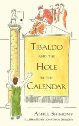 Tibaldo and the Hole in the Calendar (ISBN: 9780387949352)