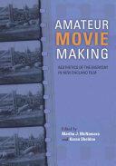 Amateur Movie Making (ISBN: 9780253026163)