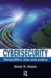 Cybersecurity - Amos N. Guiora (ISBN: 9781138033290)