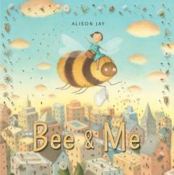 Bee & Me (ISBN: 9780763690106)