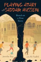 Playing Atari with Saddam Hussein: Based on a True Story (ISBN: 9780544785076)