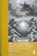 Jesuit Missions to China and Peru, 1570-1610 - Ana Carolina Hosne (ISBN: 9780415529822)