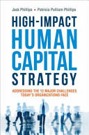 High-Impact Human Capital Strategy - Addressing the 12 Major Challenges Today's Organizations Face (ISBN: 9780814436066)