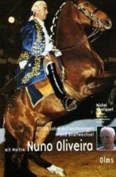 30 Jahre Aufzeichnungen und Briefwechsel mit Maitre Nuno Oliveira (2005)