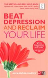 Beat Depression and Reclaim Your Life (2005)