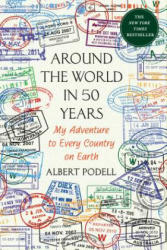 Around the World in 50 Years: My Adventure to Every Country on Earth (ISBN: 9781250094223)