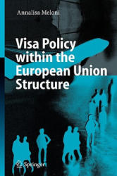 Visa Policy within the European Union Structure - A. Meloni (ISBN: 9783540289708)