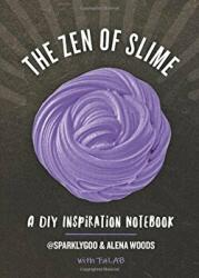 The Zen of Slime: A DIY Inspiration Notebook (ISBN: 9781682682197)