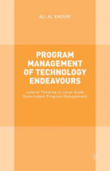 Program Management of Technology Endeavours - Lateral Thinking in Large Scale Government Program Management (ISBN: 9781137509512)