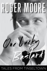 One Lucky Bastard: Tales from Tinseltown (ISBN: 9781493007974)