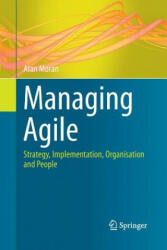 Managing Agile - Strategy, Implementation, Organisation and People (ISBN: 9783319367934)