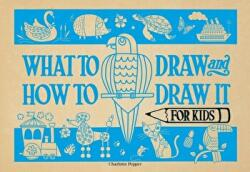 What to Draw and How to Draw It for Kids (ISBN: 9781438010991)