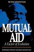 Mutual Aid: A Factor of Evolution - A Factor of Evolution (ISBN: 9780921689263)